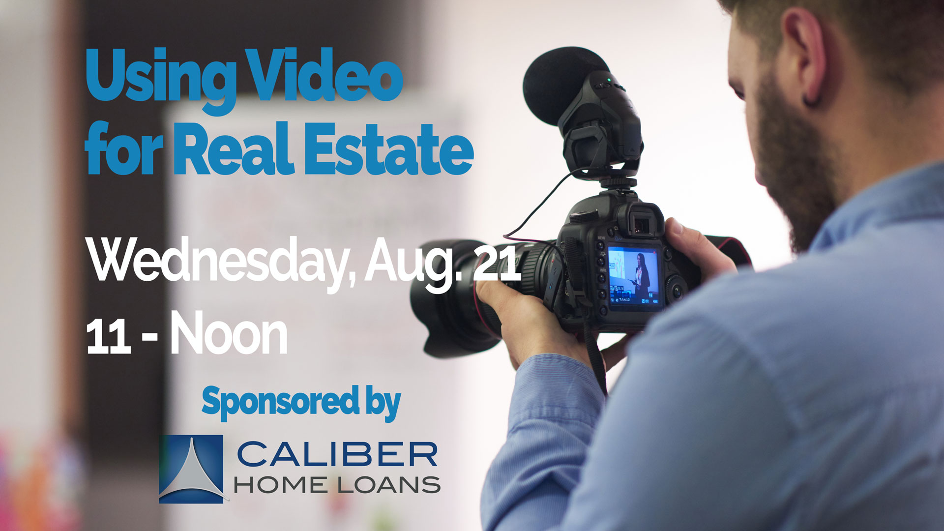 Using Video for Real Estate, Aug. 21